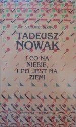 Tadeusz Nowak • I co na niebie, i co jest na ziemi