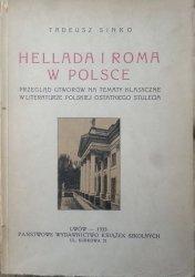 Tadeusz Sinko • Hellada i Roma w Polsce. Przegląd utworów na tematy klasyczne w literaturze polskiej ostatniego stulecia