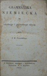 Jan Kajetan Trojański [Troiański] • Grammatyka niemiecka do szkolnego i prywatnego użycia [1833]