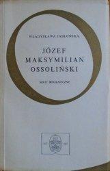 Władysława Jabłońska • Józef Maksymilian Ossoliński [dedykacja autorska]
