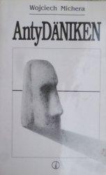 Wojciech Michera • AntyDäniken