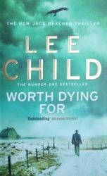 Lee Child  • Worth Dying For