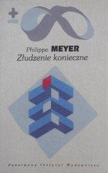 Philippe Meyer • Złudzenie konieczne. Biofilozofia I