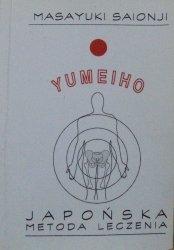 Masayuki Saionji • Yumeiho. Japońska metoda leczenia