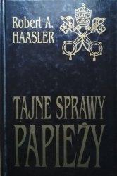 Robert A. Haasler • Tajne sprawy papieży
