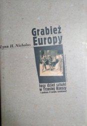 Lynn H. Nicholas • Grabież Europy losy dzieł sztuki w Trzeciej Rzeszy i podczas II wojny światowej