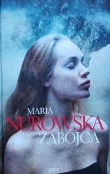 Maria Nurowska • Zabójca