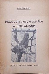 Karol Łukaszewicz • Przewodnik po Zwierzyńcu w Lesie Wolskim [1939]