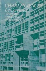 Charles Jencks • Le Corbusier - tragizm współczesnej architektury