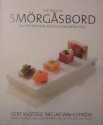 Gert Klotzke, Niclas Wahlstrom • The Swedish Smorgasbord. All the Original Recipes in Modern Style