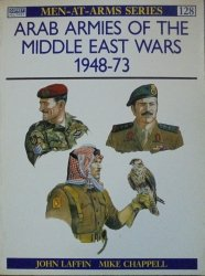 John Laffin, Mike Chappell • Arab Armies of the Middle East Wars 1948-73