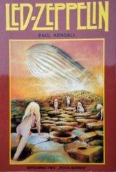 Paul Kendall • Led Zeppelin. Niebiańskie progi