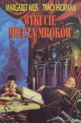 Tracy Hickman, Margaret Weis • Wykucie Miecza Mroków