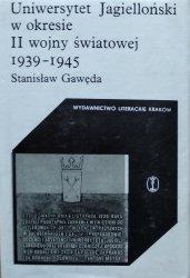 Stanisław Gawęda •  Uniwersytet Jagielloński w okresie drugiej wojny światowej 1939-1945