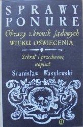 Stanisław Wasylewski • Obrazy z kronik sądowych wieku oświecenia [Zofia Darowska]