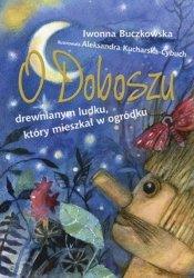 Iwonna Buczkowska • O Doboszu drewnianym ludku, który mieszkał w ogródku