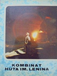 red. Ludwik Mikrut • Kombinat Huta im. Lenina