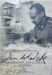 Jan Marian Włodek • Jan Wlodek. Legionista, dyplomata, uczony