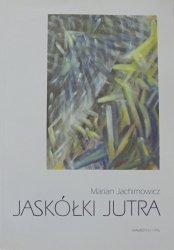 Marian Jachimowicz • Jaskółki jutra