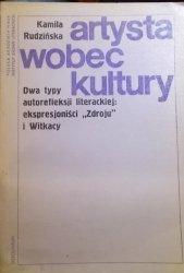 Kamila Rudzińska • Artysta wobec kultury. Dwa typy autorefleksji literackiej: ekspresjoniści 'Zdroju' i Witkacy
