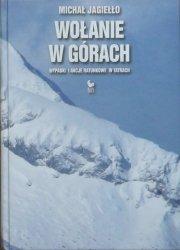 Michał Jagiełło • Wołanie w górach. Wypadki i akcje ratunkowe w Tatrach