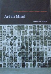 Ernst Van Alphen • Art in Mind. How Contemporary Images Shape Thought