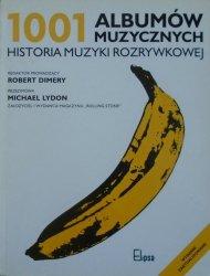 red. Robert Dimery • 1001 albumów muzycznych. Historia muzyki rozrywkowej