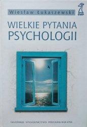 Wiesław Łukaszewski • Wielkie pytania psychologii