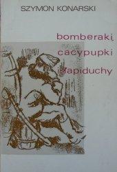 Szymon Konarski • Bomberaki, cacypupki i łapiduchy