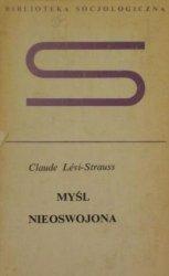 Claude Levi-Strauss • Myśl nieoswojona