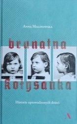 Anna Malinowska • Brunatna kołysanka. Historie uprowadzonych dzieci