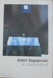Adam Zagajewski • W cudzym pięknie