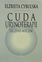 Elżbieta Cybulska • Cuda urynoterapii. Leczenie moczem