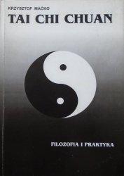 Krzysztof Maćko • Tai Chi Chuan. Filozofia i praktyka