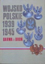 Stanisław Komornicki, Zygmunt Bielecki, Wanda Bigoszewska, Adam Jońca • Wojsko Polskie 1939-1945. Barwa i broń