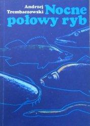 Andrzej Trembaczowski • Nocne połowy ryb