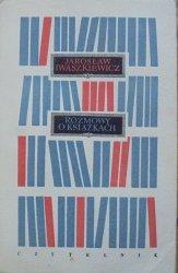 Jarosław Iwaszkiewicz • Rozmowy o książkach [Andrzej Heidrich]