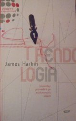 James Harkin • Trendologia. Niezbędny przewodnik po przełomowych ideach