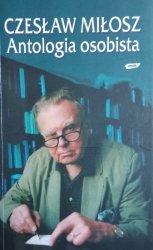 Czesław Miłosz • Antologia osobista. Wiersze, poematy, przekłady