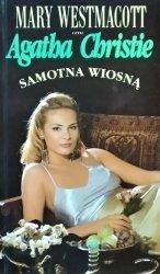 Mary Westmacott, Agatha Christie • Samotna wiosną