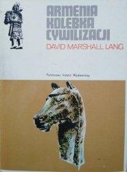 David Marshall Lang • Armenia kolebka cywilizacji