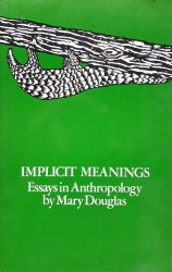 Mary Douglas • Implicit Meanings. Essays In Anthropology