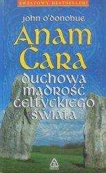 John O'Donohue • Anam Cara. Duchowa mądrość celtyckiego świata
