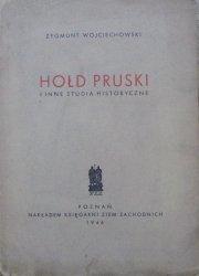 Zygmunt Wojciechowski • Hołd Pruski i inne studia historyczne