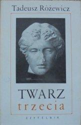 Tadeusz Różewicz • Twarz trzecia [1968, wydanie 1.]