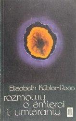 Elizabeth Kubler-Ross • Rozmowy o śmierci i umieraniu
