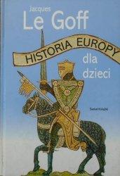 Jacques Le Goff • Historia Europy dla dzieci