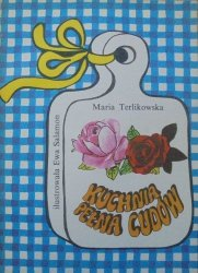 Maria Terlikowska • Kuchnia pełna cudów