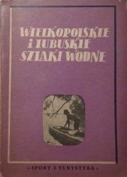 Stanisław Jakimowicz i inni • Wielkopolskie i lubuskie szlaki wodne. Przewodnik dla kajakowców