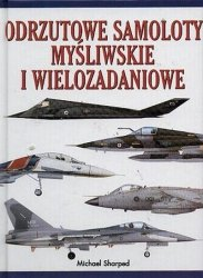 Michael Sharped • Odrzutowe samoloty myśliwskie i wielozadaniowe